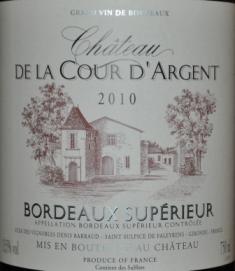 2010 Chateau De La Cour D'Argent Bordeaux Superior